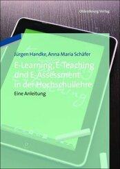 E-Learning, E-Teaching und E-Assessment in der Hochschullehre