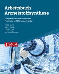 Arbeitsbuch Arzneistoffsynthese