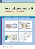 Konstruktionsmechanik: Lernfelder 12, 13 und 14, Arbeitsbuch