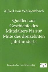 Quellen zur Geschichte des Mittelalters bis zur Mitte des dreizehnten Jahrhunderts