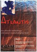 Atlantis aus aktueller hellsichtiger und naturwissenschaftlicher Sicht - Bd.1