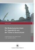 Die Bedeutung des Islam für Jugendliche aus der Türkei in Deutschland