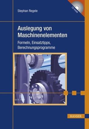 Auslegung von Maschinenelementen, m. CD-ROM