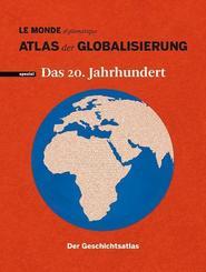 Atlas der Globalisierung spezial, Das 20. Jahrhundert