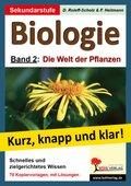 Biologie - kurz, knapp und klar!: Die Welt der Pflanzen; Bd.2