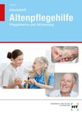 Altenpflegehilfe, Pflegetheorie und Aktivierung, Arbeitsheft