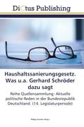 Haushaltssanierungsgesetz. Was u.a. Gerhard Schröder dazu sagt