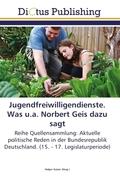 Jugendfreiwilligendienste. Was u.a. Norbert Geis dazu sagt