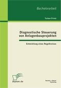 Diagnostische Steuerung von Anlagenbauprojekten: Entwicklung eines Regelkreises