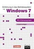 Einführung in das Betriebssystem mit Windows 7 - PC-Führerschein, m. CD-ROM