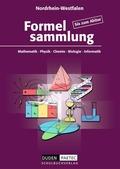 Formelsammlung bis zum Abitur - Mathematik - Physik - Chemie - Biologie - Informatik für Nordrhein-Westfalen