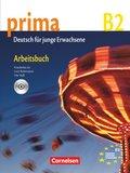 Prima - Deutsch für Jugendliche/junge Erwachsene: Arbeitsbuch, m. Audio-CD; Bd.6