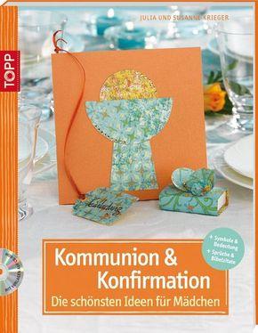 Kommunion und Konfirmation, Die schönsten Ideen für Mädchen, m. CD-ROM