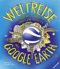 Weltreise mit Google Earth