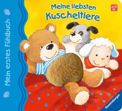 Mein erstes Fühlbuch: Meine liebsten Kuscheltiere; .