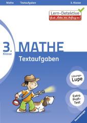 Lern-Detektive - Gute Noten von Anfang an!; 3. Klasse Mathe, Textaufgaben