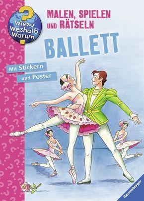 Ballett, Malbuch - Wieso? Weshalb? Warum? - Malen, spielen und  ...
