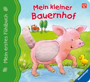 Mein erstes Fühlbuch: Mein kleiner Bauernhof; .