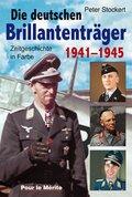 Die Brillantenträger der deutschen Wehrmacht 1941-1945
