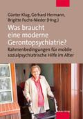 Was braucht eine moderne Gerontopsychiatrie?