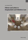 Führen und Leiten in Hospizarbeit und Palliative Care