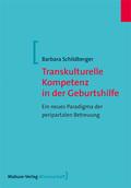 Transkulturelle Kompetenz in der Geburtshilfe