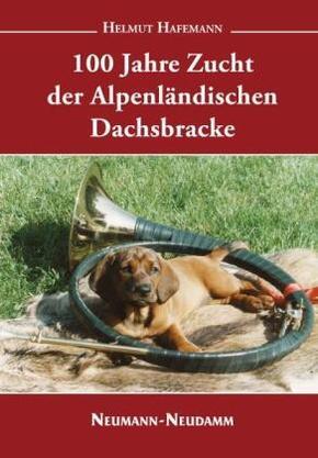 100 Jahre Zucht der Alpenländischen Dachsbracke