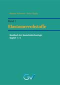 Handbuch der Kautschuktechnologie: Elastomerrohstoffe; Bd.1