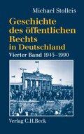 Geschichte des öffentlichen Rechts in Deutschland: Staats- und Verwaltungsrechtswissenschaft in West und Ost 1945-1990; Bd.4