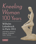 Kneeling Woman 100 Years. Lehmbruck in Paris 1911
