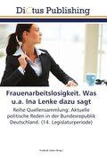Frauenarbeitslosigkeit. Was u.a. Ina Lenke dazu sagt