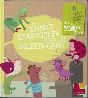 Das grüne Buch. Johnny Grashüpfer und die Wiesen-Gang