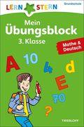 Mein Übungsblock 3. Klasse, Mathe & Deutsch