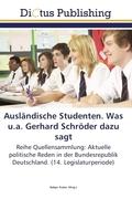 Ausländische Studenten. Was u.a. Gerhard Schröder dazu sagt