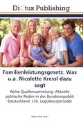 Familienleistungsgesetz (FamLeistG). Was u.a. Nicolette Kressl dazu sagt