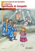 Die schönsten Spirituals & Gospels, für 1-2 Sopran-Blockflöten