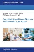 Gesundheit, Empathie und Ökonomie. Kostbare Werte in der Medizin