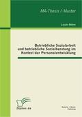 Betriebliche Sozialarbeit und betriebliche Sozialberatung im Kontext der Personalentwicklung