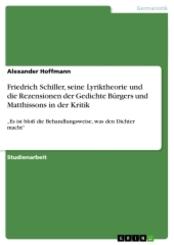 Friedrich Schiller, seine Lyriktheorie und die Rezensionen der Gedichte Bürgers und Matthissons in der Kritik