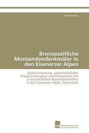 Bronzezeitliche Montandendenkmäler in den Eisenerzer Alpen