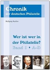 Wer ist wer in der Philatelie? - Bd.1