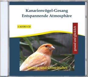 Kanarienvögel-Gesang, Entspannende Atmosphäre, 1 Audio-CD