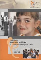 Praxisleitfaden Kinder philosophieren für Kindertageseinrichtungen und Schulen