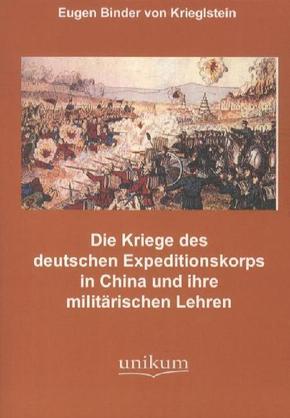 Die Kämpfe des deutschen Expeditionskorps in China und ihre militärischen Lehren