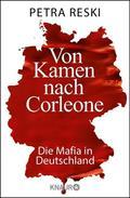 Von Kamen nach Corleone - Die Mafia in Deutschland