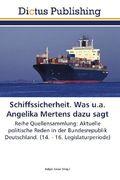 Schiffssicherheit. Was u.a. Angelika Mertens dazu sagt