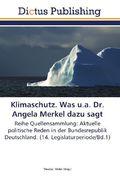 Klimaschutz. Was u.a. Dr. Angela Merkel dazu sagt