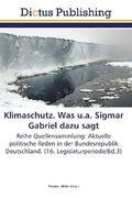 Klimaschutz. Was u.a. Sigmar Gabriel dazu sagt