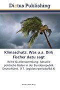 Klimaschutz. Was u.a. Dirk Fischer dazu sagt