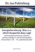 Energieforschung. Was u.a. Ulrich Kasparick dazu sagt